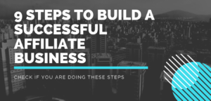 Steps to Build a Successful Affiliate Business