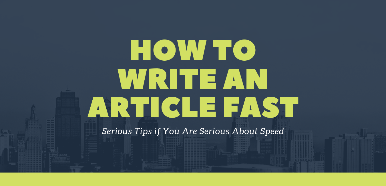How to Write an Article Fast