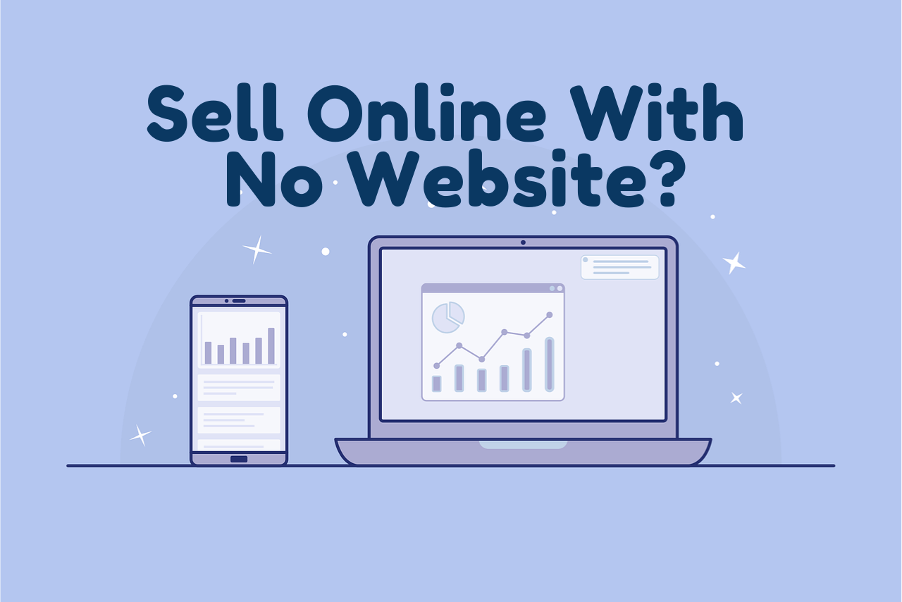 How to Sell Products Online Without a Website
