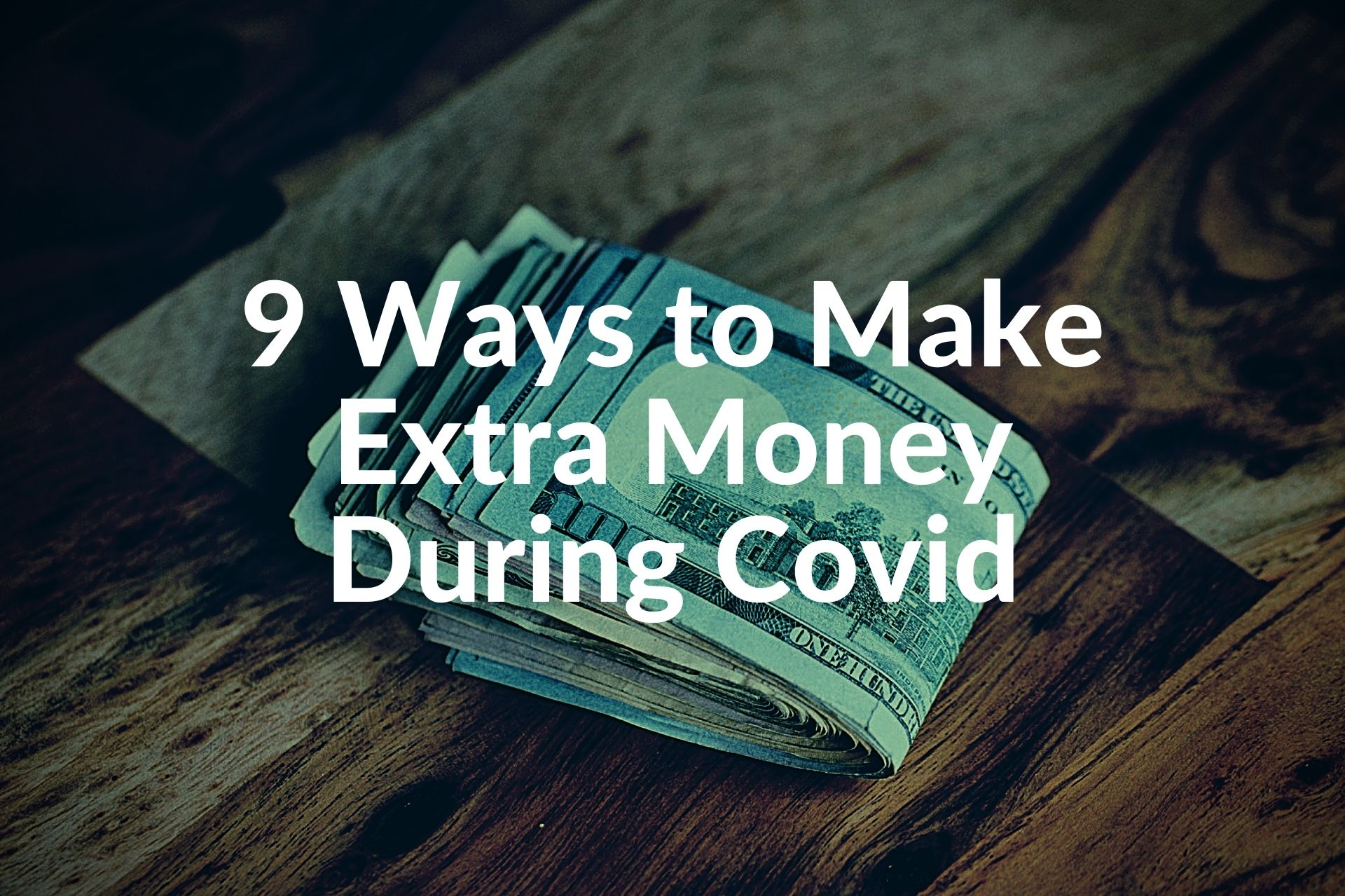 9 Ways to Make Extra Money During Covid