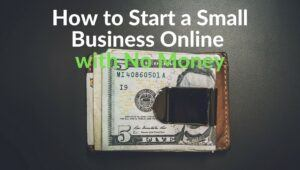 How to Start a Small Business Online with No Money